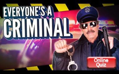 Everyone's A Criminal